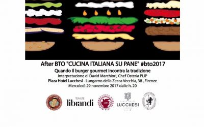 Firenze: after BTO '17, cucina italiana su pane